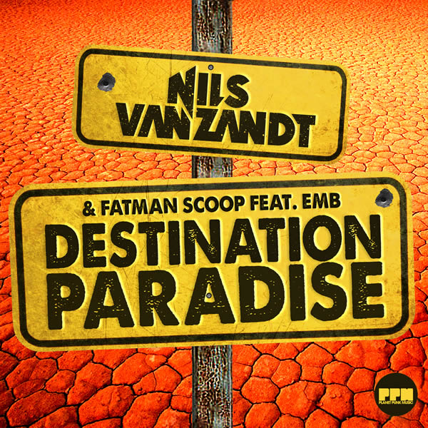 NILS VAN ZANDT & FATMAN SCOOP FEAT. EMB - Destination Paradise (Planet Punk/KNM)