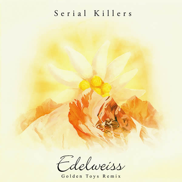 SERIAL KILLERS - Edelweiss (Starwatch)