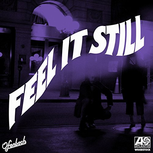 PORTUGAL. THE MAN - Feel It Still  (Atlantic/Warner)