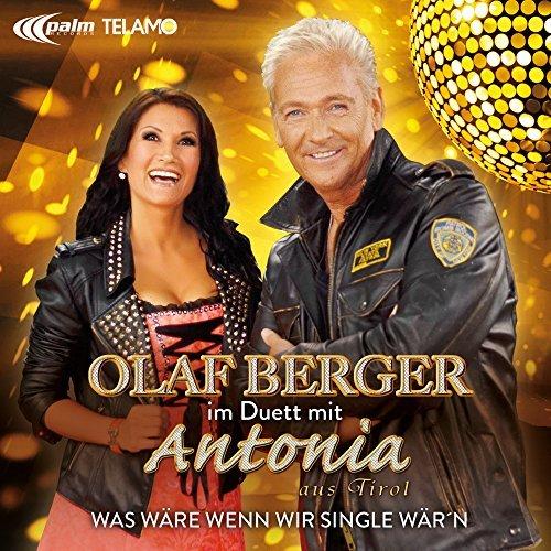 OLAF BERGER & ANTONIA AUS TIROL - Was Wäre Wenn Wir Single Wär´n (Telamo/Palm/Warner)