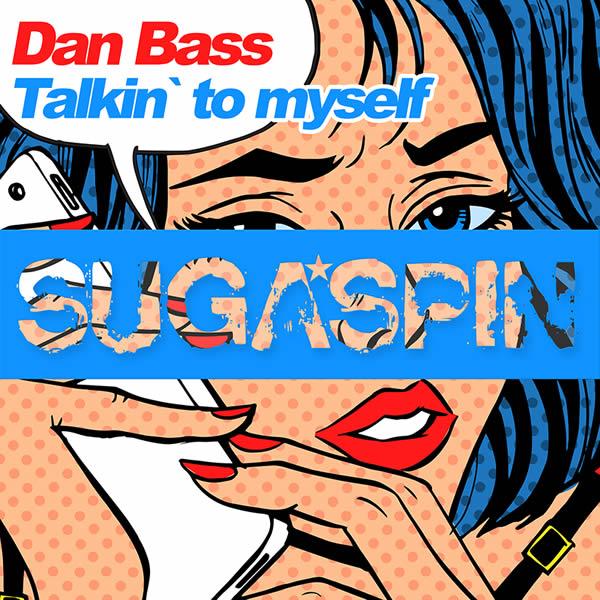 DAN BASS - Talkin' To Myself (Sugaspin/KNM)