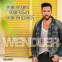 MICHAEL WENDLER - Wir War'n, Wir Sind, Wir Bleiben (Telamo/Warner)