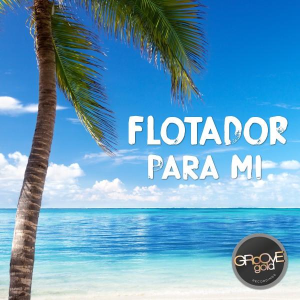 FLOTADOR - Para Mi (Groove Gold/KNM)
