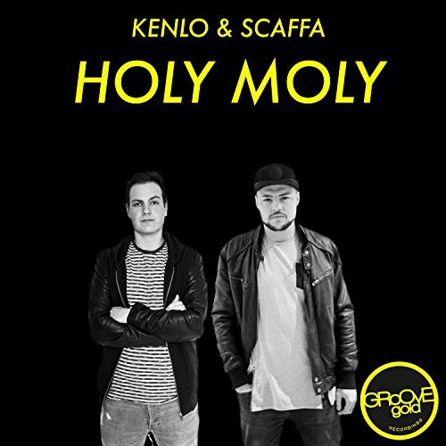 KENLO & SCAFFA - Holy Moly (Groove Gold/KNM)