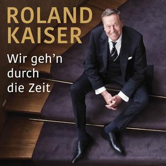 ROLAND KAISER - Wir Geh'n Durch Die Zeit (Ariola/Sony)