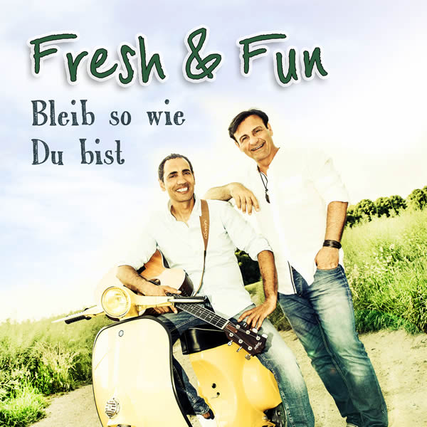 FRESH & FUN - Bleib So Wie Du Bist (Fiesta/KNM)
