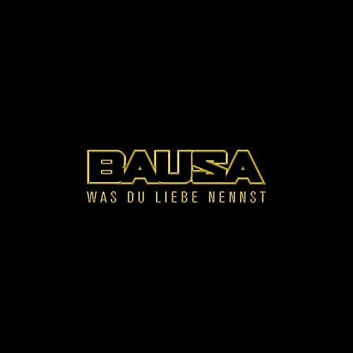 BAUSA  - Was Du Liebe Nennst (Warner)