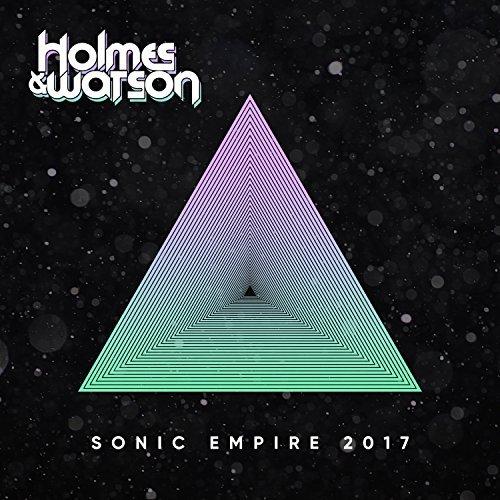 HOLMES & WATSON - Sonic Empire 2017 (7th Sense/Kontor/KNM)