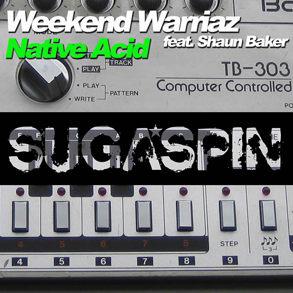 WEEKEND WARRIAZ FEAT. SHAUN BAKER - Native Acid (Sugaspin/KNM)