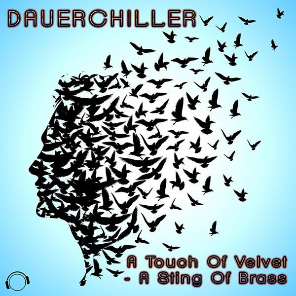 DAUERCHILLER - A Touch Of Velvet - A Sting Of Brass (2k17) (Mental Madness/KNM)