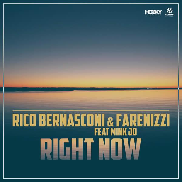 RICO BERNASCONI & FARENIZZI FEAT. MINK JO - Right Now (Hooky/Kontor/KNM)