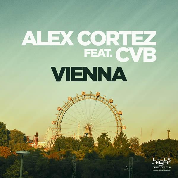 ALEX CORTEZ FEAT. CVB - Vienna (High 5/Planet Punk/KNM)