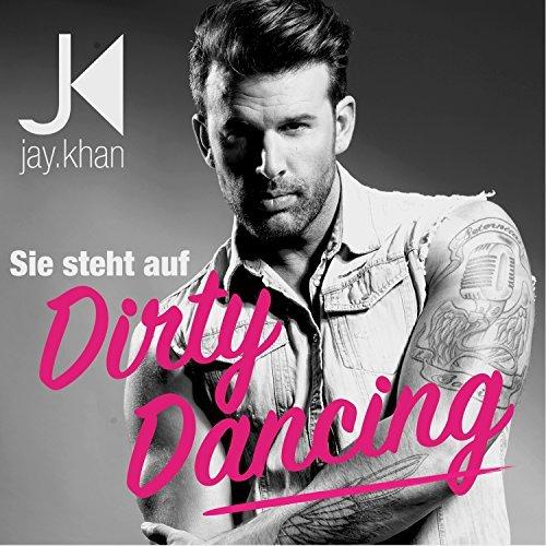 JAY KHAN - Sie Steht Auf Dirty Dancing (Neuland Entertainment)