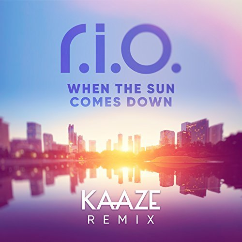 R.I.O. - When The Sun Comes Down (KAAZE Remix) (Kontor/KNM)