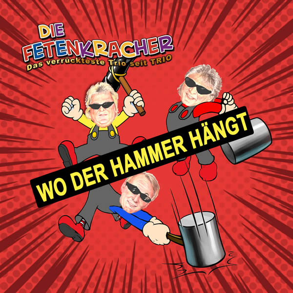 DIE FETENKRACHER - Wo Der Hammer Hängt (Fiesta/KNM)