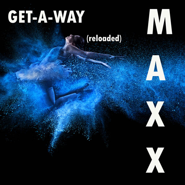 MAXX - Get A Way (Reloaded) (Freshline/C47/A45/KNM)