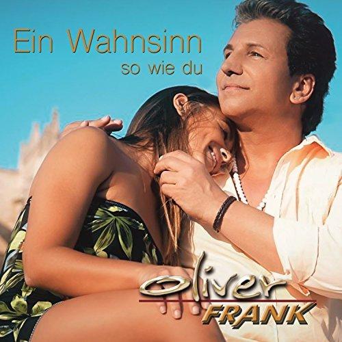 OLIVER FRANK - Ein Wahnsinn So Wie Du (Music Television)