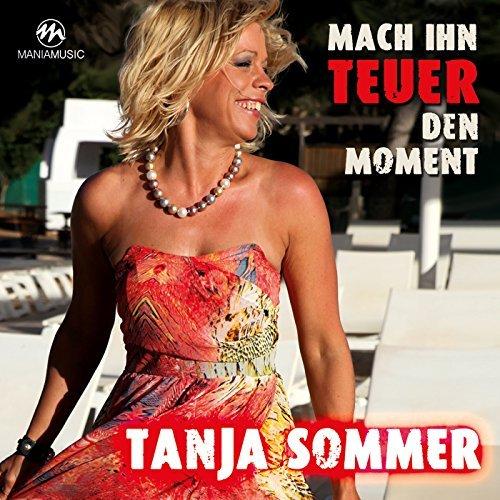TANJA SOMMER - Mach Ihn Teuer Den Moment (Mania)