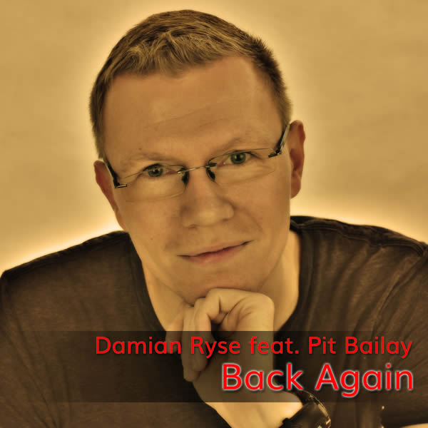 DAMIAN RYSE FEAT. PIT BAILAY - Back Again (C47/A45/KNM)
