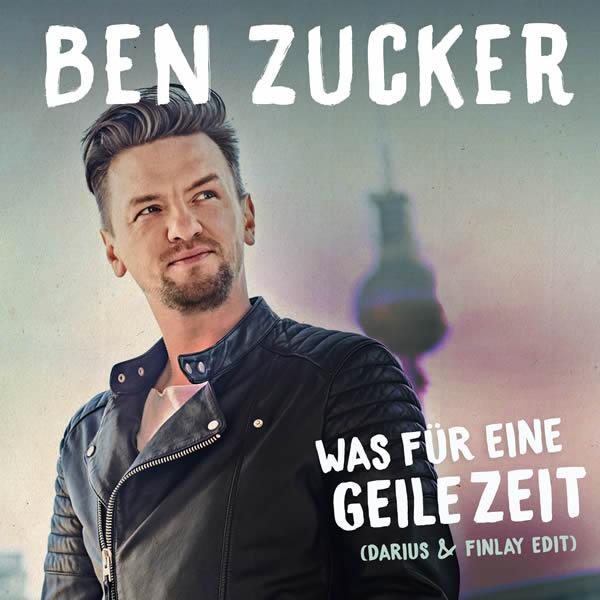 BEN ZUCKER - Was Für Eine Geile Zeit (Airforce1/Electrola/Universal/UV)