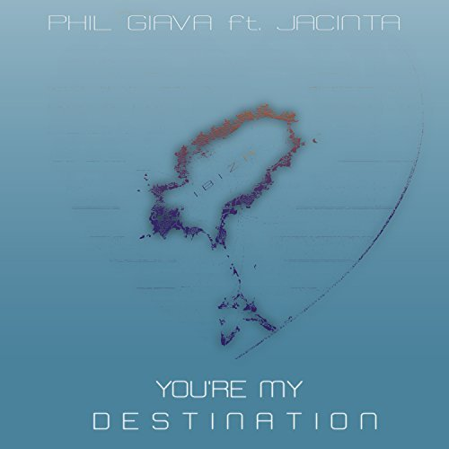 PHIL GIAVA FEAT. JACINTA - You're My Destination (KHB)