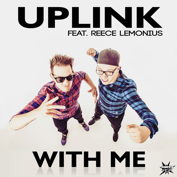 UPLINK FEAT. REECE LEMONIUS - With Me (JOMPSTA/KNM)