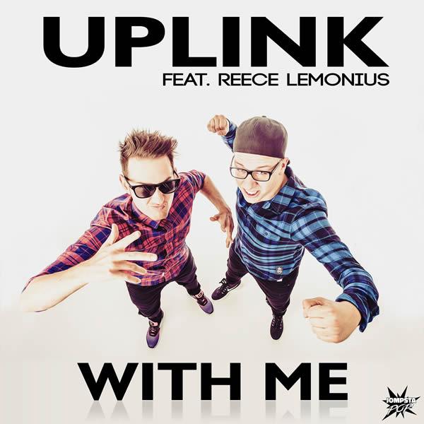 UPLINK FEAT. REECE LEMONIUS - With Me (Jompsta/KNM)