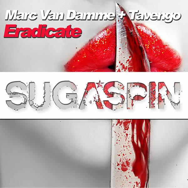 MARC VAN DAMME + TAVENGO - Eradicate (Sugaspin/KNM)