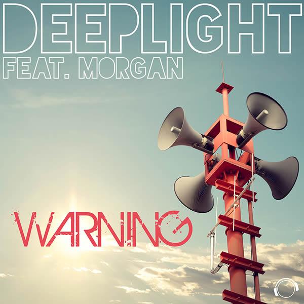 DEEPLIGHT FEAT. MORGAN - Warning (Mental Madness/KNM)