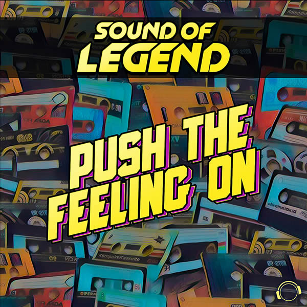 SOUND OF LEGEND - Push The Feeling On (Mental Madness/KNM)