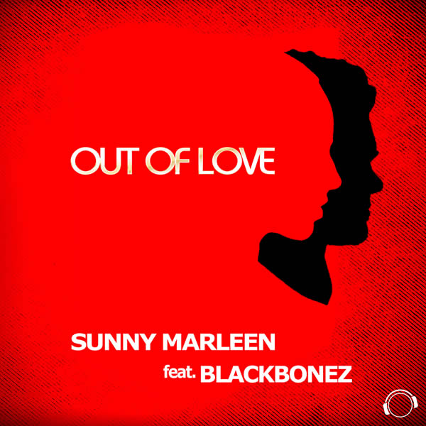 SUNNY MARLEEN FEAT. BLACKBONEZ - Out Of Love (Mental Madness/KNM)