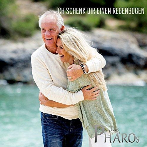 DIE PHAROS - Ich Schenk Dir Einen Regenbogen (Best Mix)
