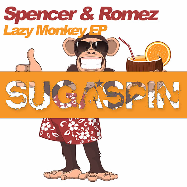 SPENCER & ROMEZ - Lazy Monkey EP (Sugaspin/KNM)