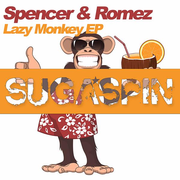 SPENCER & ROMEZ - Lazy Monkey EP (Sugaspin/KNM)