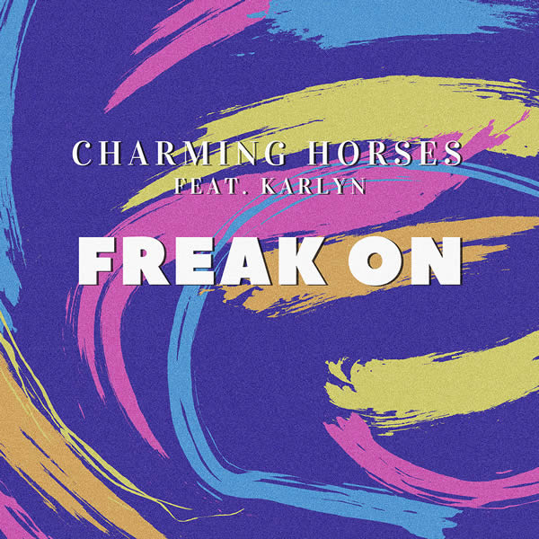 CHARMING HORSES FEAT. KARLYN - Freak On (Nitron/Sony)