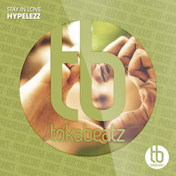 HYPELEZZ - Stay In Love (Toka Beatz/Believe)