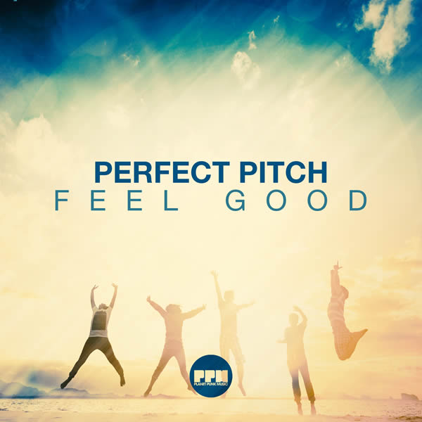 PERFECT PITCH - Feel Good (Planet Punk/KNM)