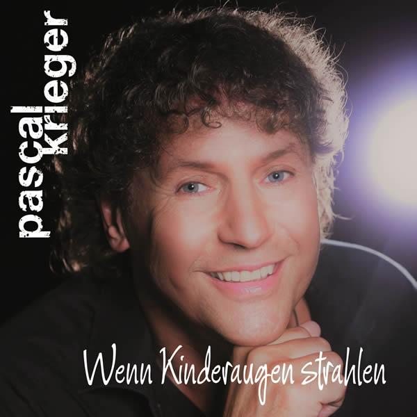 PASCAL KRIEGER - Wenn Kinderaugen Strahlen (Fiesta/KNM)