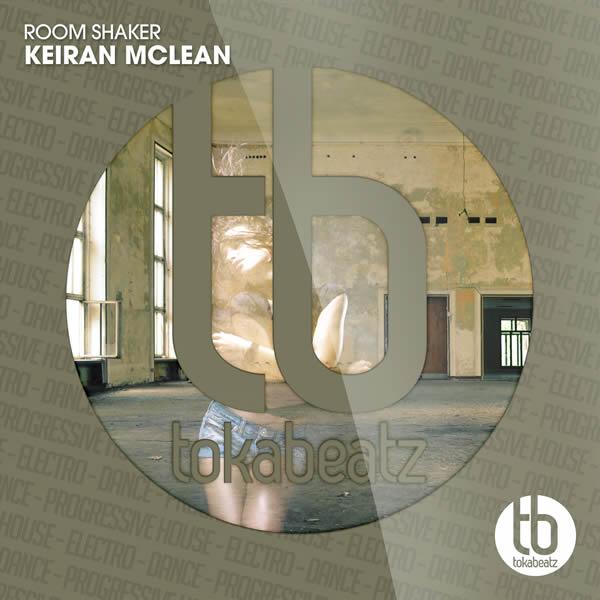 KEIRAN MCLEAN - Room Shaker (Toka Beatz/Believe)