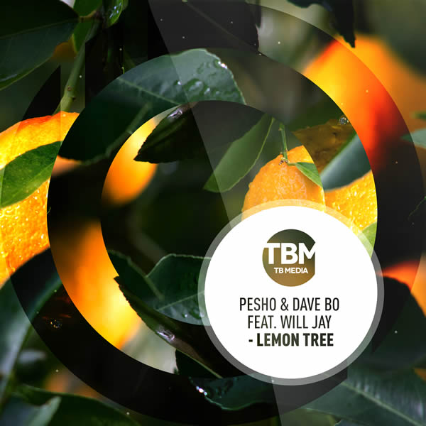 PESHO & DAVE BO FEAT. WILL JAY - Lemon Tree (Toka Beatz/Believe)