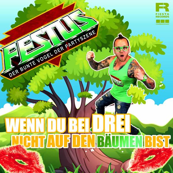 FESTUS - Wenn Du Bei Drei Nicht Auf Den Bäumen Bist (Fiesta/KNM)