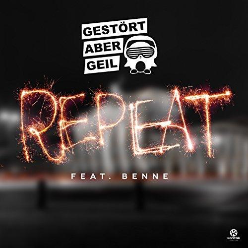 GESTÖRT ABER GEIL FEAT. BENNE - Repeat (Kontor/KNM)
