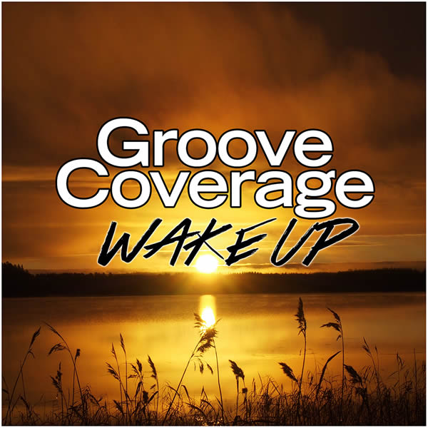 GROOVE COVERAGE - Wake Up (Suprime)