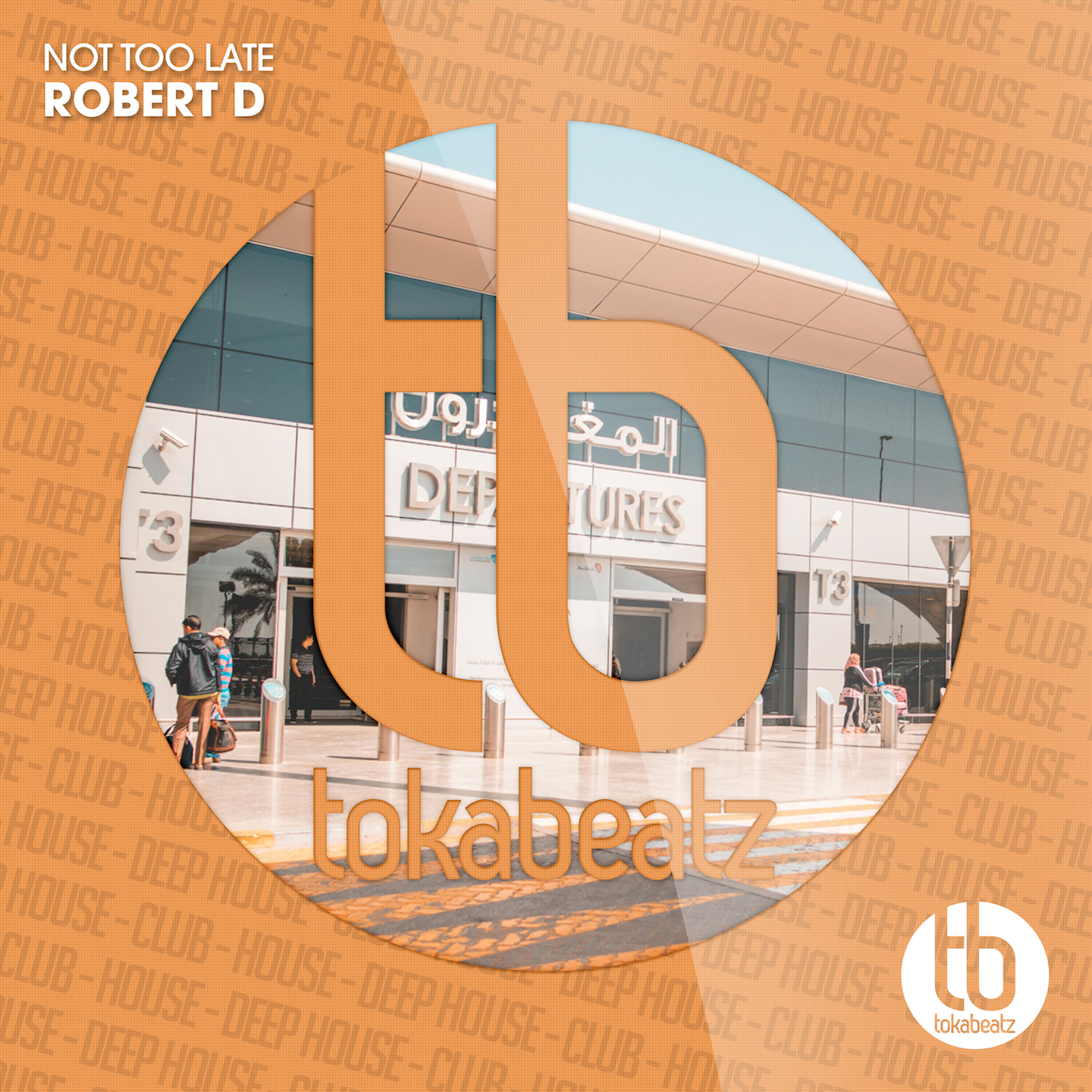 ROBERT D - Not Too Late (Toka Beatz/Believe)