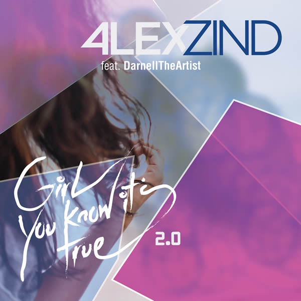 ALEX ZIND FEAT. DARNELL THEARTIST - Girl You Know It's True 2.0 (ZZ-Music/SpinnUp/UV)