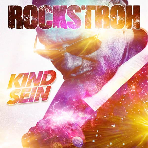 ROCKSTROH - Kind Sein (Rockstroh Music/KNM)