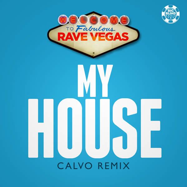 RAVE VEGAS - My House (Big Blind/Planet Punk/KNM)