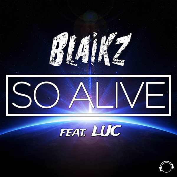 BLAIKZ FEAT. LUC - So Alive (Mental Madness/KNM)