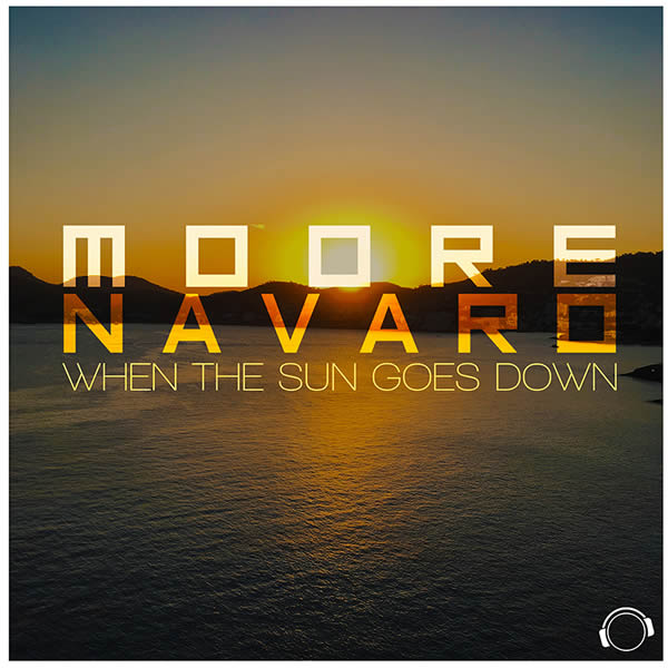 MOORE & NAVARO - When The Sun Goes Down (Mental Madness/KNM)