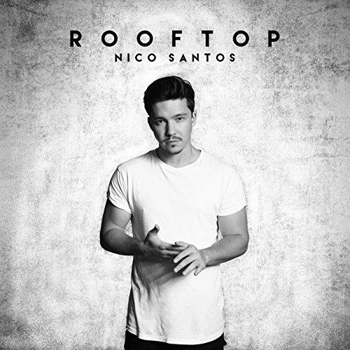 NICO SANTOS  - Rooftop (Virgin/Universal/UV)